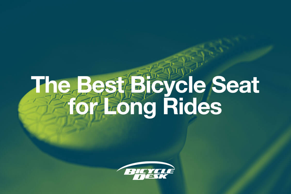 Best Bicycle Seat for Long Rides