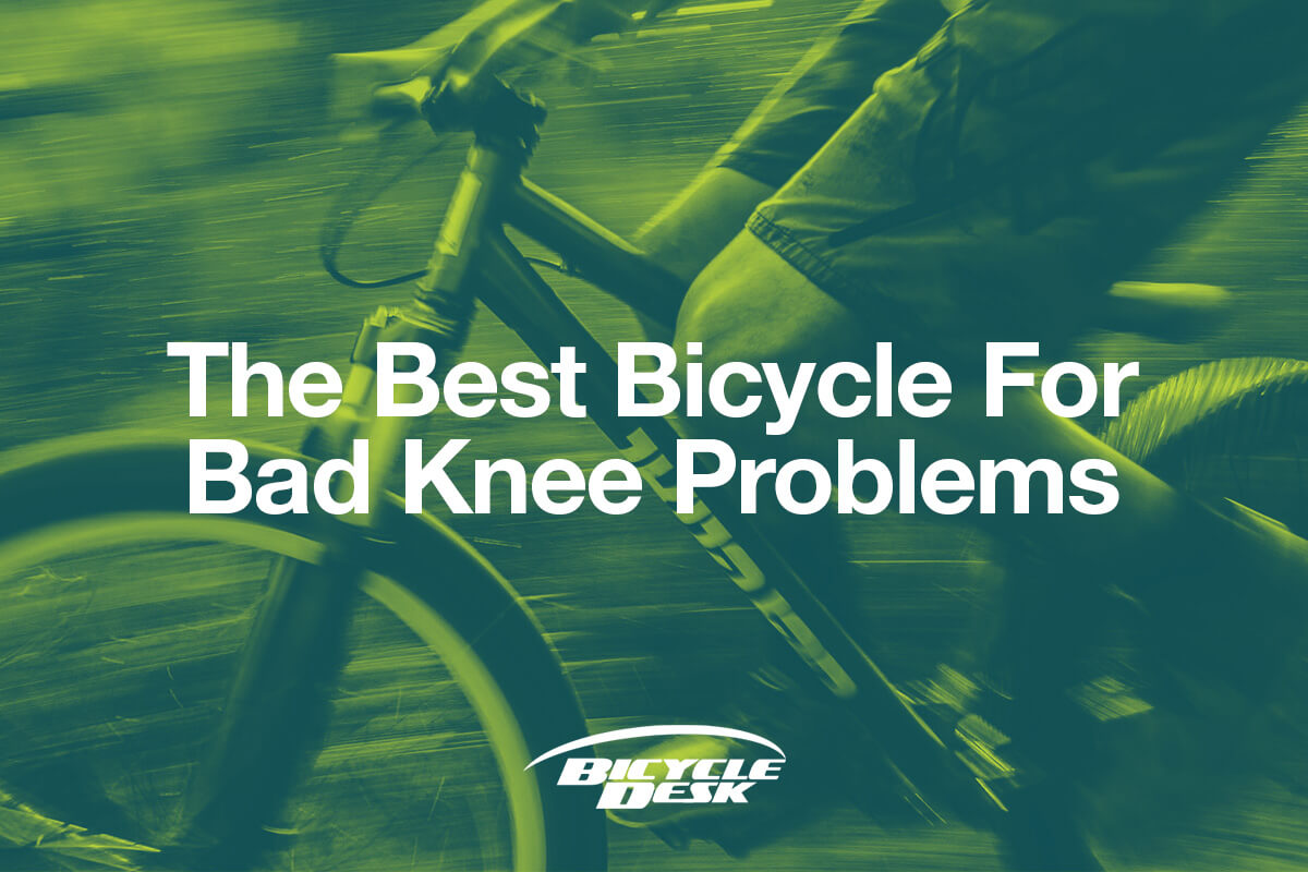 Best Bicycle for Bad Knee Problems